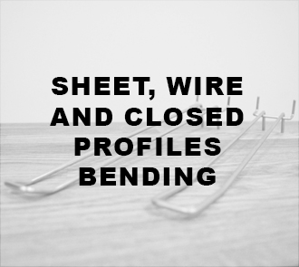 SHEET, WIRE AND CLOSED PROFILES BENDING